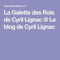La Galette des Rois de Cyril Lignac @ Le blog de Cyril Lignac