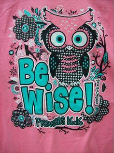 Girlie Girl T-Shirt - Be Wise! Prov. 16:16