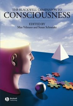 Blackwell Companion to Consciousness.