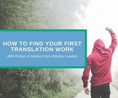 Learn how translators find their first translation work and get pieces of advice from well-known translators.