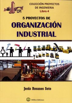 5 royectos de organización industrial / Jesús Rosanes Soto.-- Madrid : Bellisco, 2016.