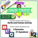 Crash Course Kids, Earth and Human Activity - IQ, NGSS