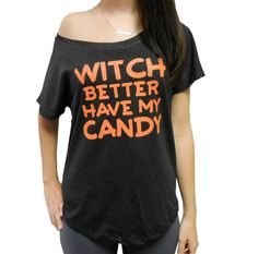 Witch Better Have My Candy Off Shoulder Flowy Tee. Halloween t-Shirt. Funny Graphic Tee Halloween. Womens Halloween Costume. Funny Halloween