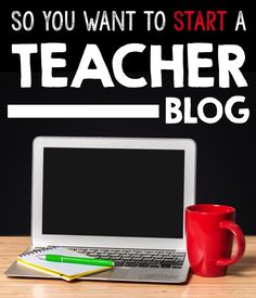 So you want to start a teacher blog? Here is some advice to get going and be successful.