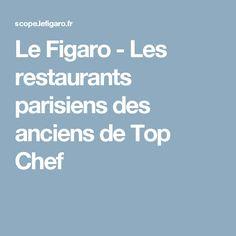 Le Figaro - Les restaurants parisiens des anciens de Top Chef
