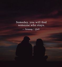 LIFE QUOTES : Someday, you will find someone who stays. — Faraway —via… Stay Quotes, Good Life Quotes, Happy Quotes, Positive Quotes, Words Quotes, Me Quotes, Sayings, People Quotes, Finding Someone Quotes