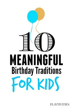 Birthday traditions for the kiddos are so meaningful!
