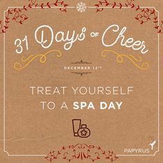 Daily Cheer: Treat yourself to a spa day. | Our holiday calendar is filled with daily inspiration for celebrating the season! We invite you to celebrate with us: Click to see the full 31 Days Of Cheer Holiday Calendar by Papyrus. Follow us on Snapchat @shopPapyrus to see how we're celebrating. Enter our weekly giveaway on Facebook for your chance to win a $75 Gift Card for you and a friend to shop at www.papyrusonline.... Happy Holidays! ~Papyrus