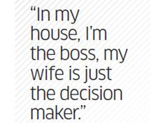 #GiftBuzz - Woody Allen Inspirational Quote - In my house I'm the boss, my wife is just the decision maker.