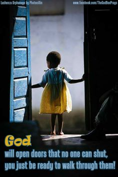 God will open doors that no one can shut, you just be ready to walk through them! Photo: Luchenza Orphanage by Photocillin