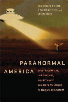 Paranormal America Ghost Encounters, UFO Sightings, Bigfoot Hunts, and Other Curiosities in Religion and Culture (BF1028.5.U6 B34 2010)  Also available as an eBook!