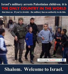 Israel, el único país que puede encarcelar niños, sólo si son palestinos. Y no es apartheid?