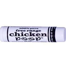 chicken poop lip junk. This is the BEST lip balm ever and it is made from all natural ingredients.