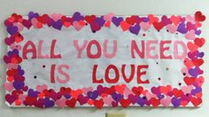 Valentines Day Bulletin Board  I like all the hearts...Maybe something like - Theres always room for more love...?