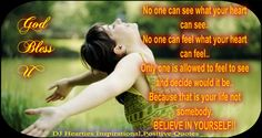 Believe in yourself!! DJ Hearties Inspirational,Positive Quotes _