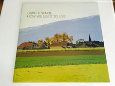 Saint Etienne - How We Used To Live - Vinyl