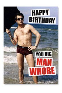 « Happy Birthday Man Whore »
