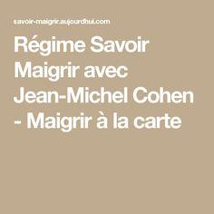 Régime Savoir Maigrir avec Jean-Michel Cohen - Maigrir à la carte