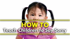 Parenting Tips | How To Teach Kids To Say Sorry   #parenting #parents #tips #hacks #parentingtips #parentinghacks #children #teach #sorry #teaching