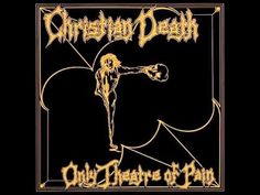 Christian Death - Only Theatre Of Pain (Full Album) - YouTube