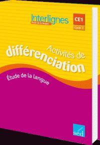 Catherine Castera et Monique Kurz - Etude de la langue Interlignes CE1 Cycle 2 - Activités de différenciation/ http://hip.univ-orleans.fr/ipac20/ipac.jsp?session=14J3S6947055T.366&menu=search&aspect=subtab48&npp=10&ipp=25&spp=20&profile=scd&ri=&term=Etude+de+la+langue+Interlignes+CE1+Cycle+2+-+Activit%C3%A9s+de+diff%C3%A9renciation+&index=.GK&x=23&y=17&aspect=subtab48&sort=