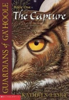 The Guardians of Ga'Hoole Series- The Capture (Guardians of Ga'Hoole Series #1)