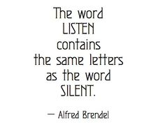 The words listen and silent have the same exact letters. Well now, that is interesting and got my attention. Great Quotes, Quotes To Live By, Inspirational Quotes, The Words, Words Quotes, Me Quotes, Sayings, Quotes Images, Famous Quotes