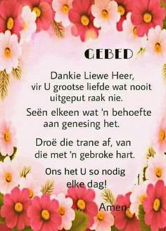 Gebed Pray Quotes, Bible Verses Quotes, Prayer Verses, Bible Prayers, Lekker Dag, Afrikaanse Quotes, Goeie Nag, Goeie More, Uplifting Words