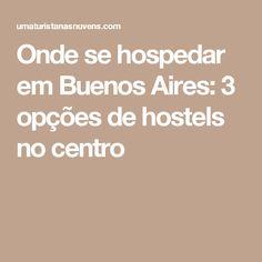 Onde se hospedar em Buenos Aires: 3 opções de hostels no centro