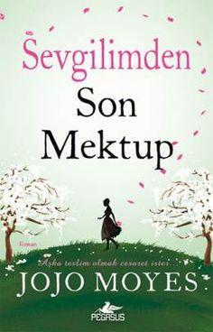 SEVGİLİMDEN SON MEKTUP YAZAR:JOJO MOYES TARİH:Ekim 2013 İstanbul basımı...En azından şunu bil ki bu dünyada seni seven bir adam var.  Seni her zaman seven ve bu ona zarar verse de hep sevecek olan bir adam...güzel bir kitap...