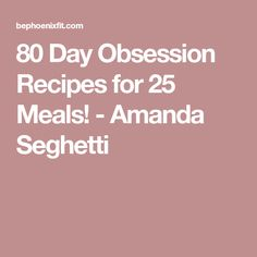 80 Day Obsession Recipes for 25 Meals! Fixate Recipes, Healthy Recipes, 21dayfix Recipes, Healthy Foods, Healthy Meal Prep, Healthy Eating, Beach Body Challenge, 80 Day Obsession, 21 Day Fix