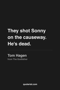"""""""They shot Sonny on the causeway. He's dead."""" - Tom Hagen from #TheGodfather. #moviequotes #movies"""