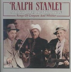 Ralph Stanley - Short Life of Trouble, Grey