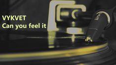 Vykvet -  Can you feel it