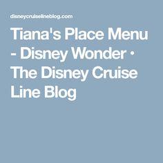 Tiana's Place Menu - Disney Wonder • The Disney Cruise Line Blog