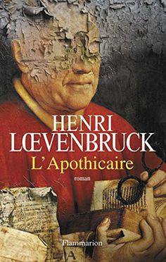 Amazon.fr - L'apothicaire - Henri Loevenbruck - Livres