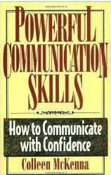 Free download or read online Powerful Communication Skills, How to Communicate with Confidence a famous career development pdf book by Colleen McKenna.