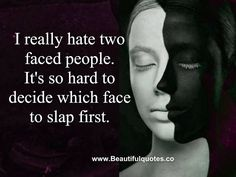 Two faced people annoy me Two Face People Quotes, 2 Faced People Quotes, Two Faced Quotes, Two Faced People, Bio Quotes, Wisdom Quotes, Words Quotes, Funny Quotes, Inspirational Quotes
