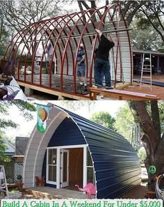 Build A Cabin In A Weekend For Under $5,000 These beautiful, functional, and durable arched cabins are an easy and inexpensive way to c...