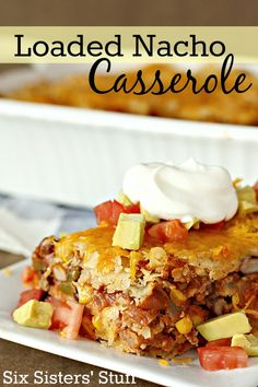 Loaded Nacho Casserole on SixSistersStuff.com - this is an easy dinner to throw together! #recipe #casserole