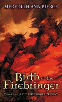The Firebringer Trilogy by Meredith Ann Pierce  (Birth of the Firebringer, Dark Moon, Son of Summer Stars)