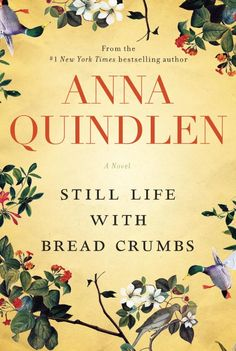 still life with bread crumbs anna quindlen