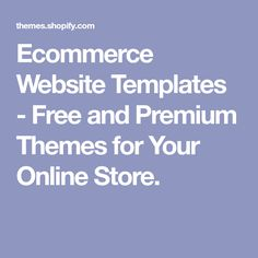 Ecommerce Website Templates - Free and Premium Themes for Your Online Store.