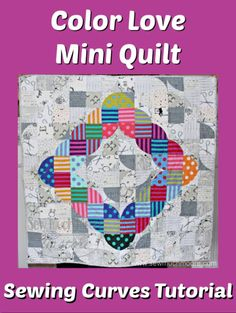 Once I learned how easy sewing curves could be, I made a wonderful quilt called Color Love. Quilting Rulers, Quilting Tips, Quilting Tutorials, Easy Sewing Projects, Sewing Hacks, Sewing Tips, Quilt Patterns, Sewing Patterns, Sew Kind Of Wonderful