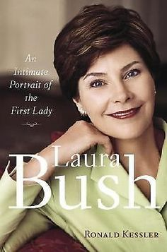 Laura Bush : An Intimate Portrait of the First Lady by Ronald Kessler HARDCOVER