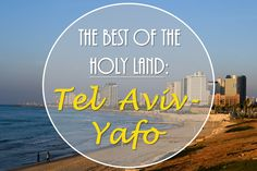 A travel guide to Tel Aviv with a sample 2 day itinerary!