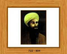 Jabir Ibn Haiyan (722 – 804) Also known as Geber. The father of Arab chemistry known for his highly influential works on alchemy and metallurgy.