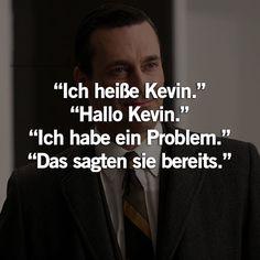 Ich heiße Kevin ...