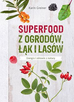 Buy Superfood Heimische Wildpflanzen: Power aus Garten, Wald und Wiese by Karin Greiner and Read this Book on Kobo's Free Apps. Discover Kobo's Vast Collection of Ebooks and Audiobooks Today - Over 4 Million Titles! Superfoods, Free Apps, This Book, Blog, Reading, Anti Aging, Cook Books, Audiobooks