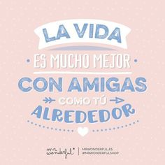 ¿A qué compañera de risas le dedicas este viral? Life is much better with friends like you around. How about dedicating today's viral message to your accomplice in fun? Best Friens, Morning Messages, Best Friends Forever, More Than Words, Spanish Quotes, Album, Friendship Quotes, Best Quotes, Lettering